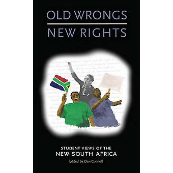 Old Wrongs - New Rights - Student Views of the New South Africa by Dan