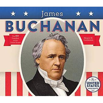 James Buchanan by Megan M Gunderson - 9781680780840 Book