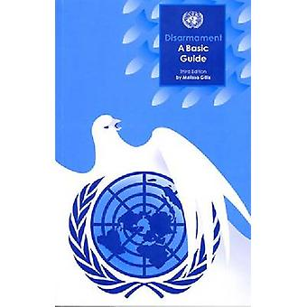 Disarmament - A Basic Guide by United Nations - United Nations - Depart