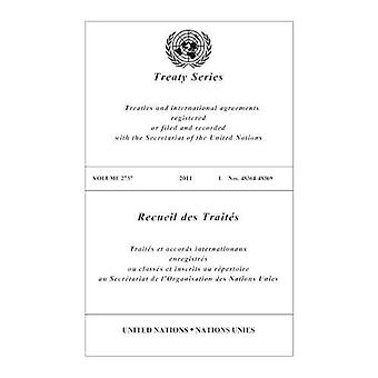 United Nations Treaty Series - 2011 - 2737 by United Nations - Office of