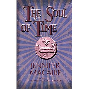 The Soul of Time: The Time for Alexander Series (The Time for Alexander Series)