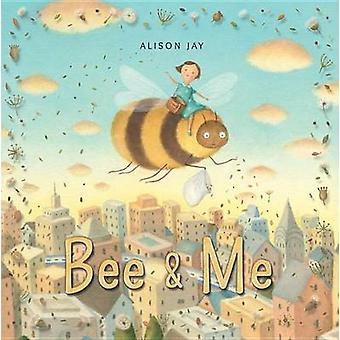 Bee & Me by Alison Jay - Alison Jay - 9780763690106 Book
