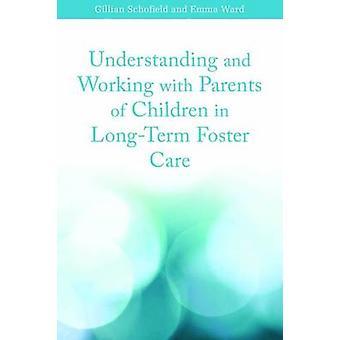 Förstå och arbeta med föräldrar till barn i långsiktiga fostra
