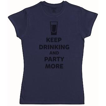 Keep Drinking And Party More - Womens T-Shirt