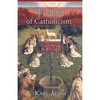 The Spirit of Catholicism by Adam & Karl