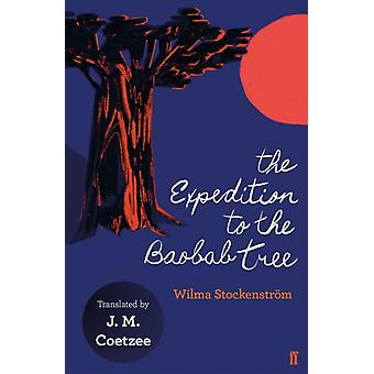 Expedition to the Baobab Tree by Wilma Stockenstrom