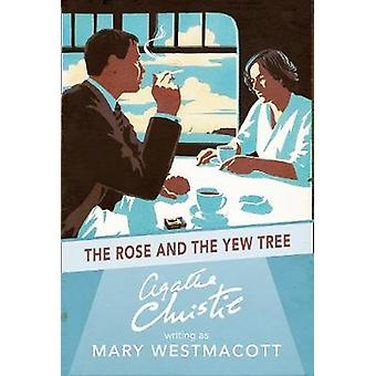 Rose and the Yew Tree by Mary Westmacott