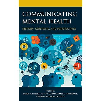 Communicating Mental Health History Contexts and Perspectives by Lippert & Lance R.
