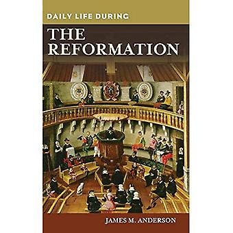 Daily Life During the Reformation