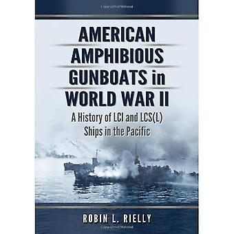 American Amphibious Gunboats in World War II: A History of LCI Ships in the Pacific