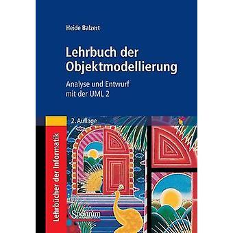 Lehrbuch der Objektmodellierung  Analyse und Entwurf mit der UML 2 by Balzert & Heide
