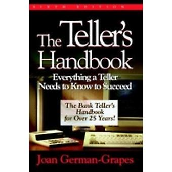 The Tellers Handbook Everything a Teller Needs to Know to Succeed by GermanGrapes & Joan