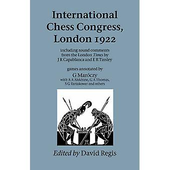 International Chess Congress London 1922 by Regis & David