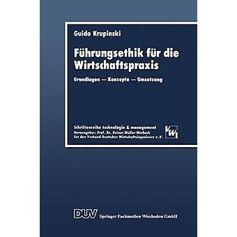 Fuhrungsethik Fur Die Wirtschaftspraxis Grundlagen Konzepte Umsetzung by Krupinski & Guido