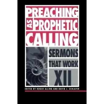 Preaching as Prophetic Calling by Alling & Roger