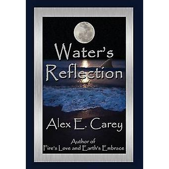 Waters Reflection by Carey & Alex E