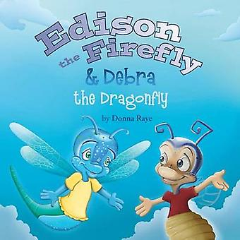 Edison the Firefly  Debra the Dragonfly by Raye & Donna