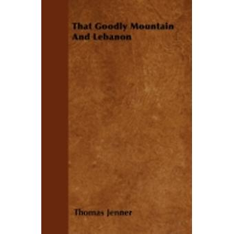 That Goodly Mountain And Lebanon by Jenner & Thomas