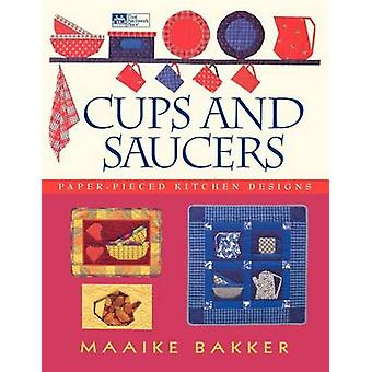 Cups and Saucers PaperPieced Kitchen Designs Print on Demand Edition by Bakker & Maaike