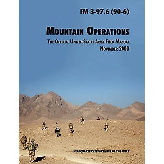 Mountain Operations Field Manual The Official United States Field Manual FM 397.6 906 by U.S. Department of the Army