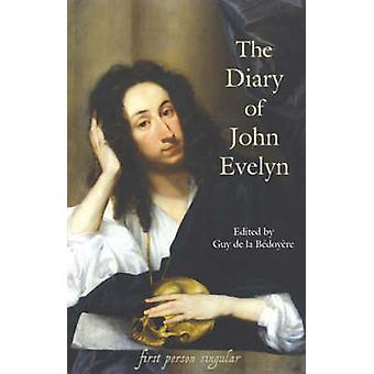 The Diary of John Evelyn by Evelyn & John