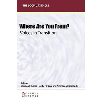 Where Are You From Voices in Transition by Kumar & Margaret