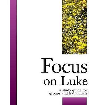 Focus on Luke by ONeill & Robert J.