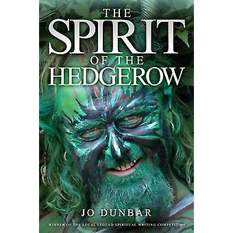 The Spirit of the Hedgerow by Dunbar & Jo