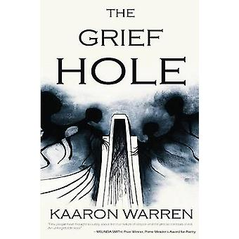The Grief Hole by Warren & Kaaron