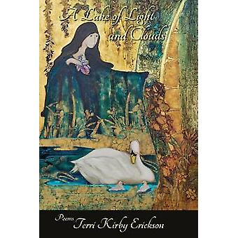 A Lake of Light and Clouds by Erickson & Terri Kirby