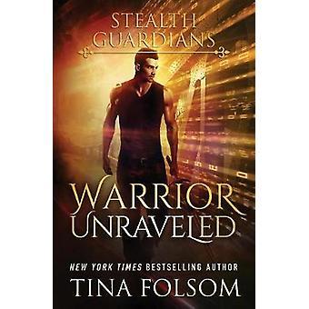 Warrior Unraveled by Folsom & Tina