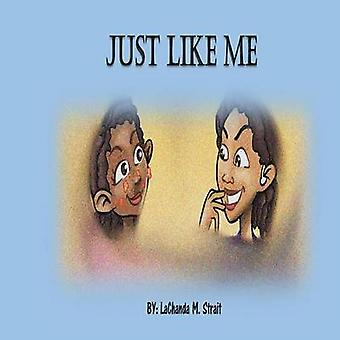 Just Like Me by Strait & LaChanda M.