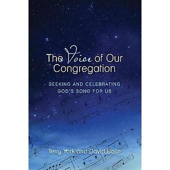 The Voice of Our Congregation Seeking and Celebrating Gods Song for Us by York & Terry W.