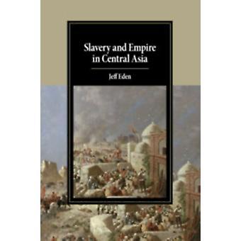 Esclavitud e Imperio en Asia Central por Jeff Eden
