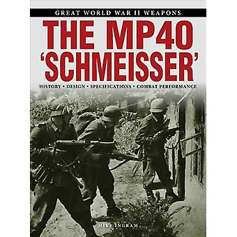 The MP 40 Schmeisser by Ingram & Mike