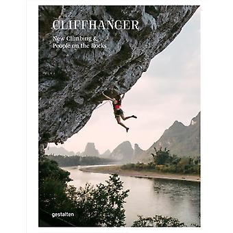 Cliffhanger  New Climbing Culture and Adventures by Edited by Julie Ellison & Edited by Gestalten