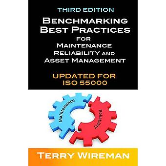 Benchmarking Best Practices for Maintenance - Reliability and Asset M
