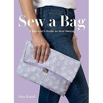 Sew a Bag - A Beginner's Guide to Hand Sewing by Amy Karol - 978141974