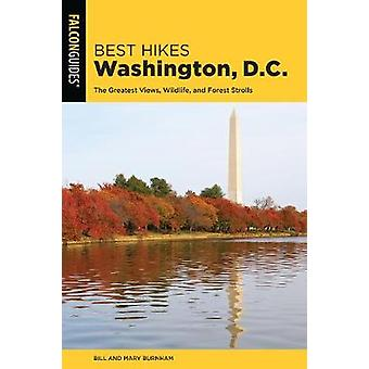 Best Hikes Washington - D.C. - The Greatest Views - Wildlife - and For