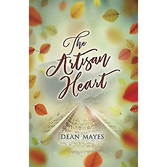 The Artisan Heart by Dean Mayes - 9781771681421 Book