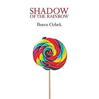 Shadow of the Rainbow by Burcu Ozbek - 9781788238298 Book