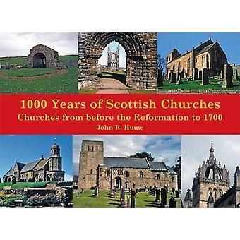 1 -000 Years of Scottish Churches - Churches from before the Reformati
