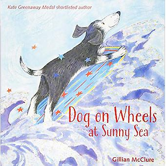 Dog on Wheels at Sunny Sea by Gillian McClure - 9781909991712 Book