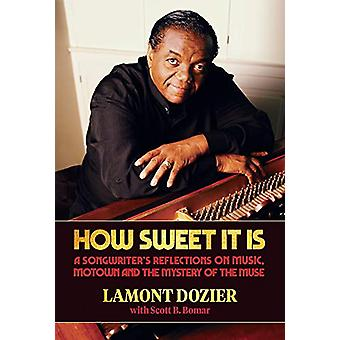 How Sweet It Is - A Songwriter's Reflections on Music - Motown and the