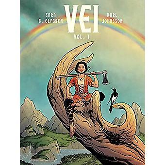 Vei - Volume 1 by Sara Bergmark Elfgren - 9781683834496 Book