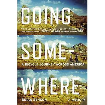 Going Somewhere - A Bicycle Journey Across America by Brian Benson - 9
