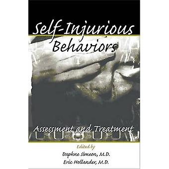 Self-Injurious Behaviors - Assessment and Treatment by Daphne Simeon -