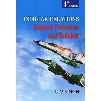 Indo-Pak Relations - Beyond Pulwama and Balakot by Uday Vir Singh - 97
