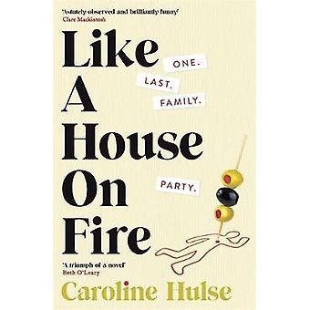 Like A House On Fire by Caroline Hulse - 9781409178347 Book