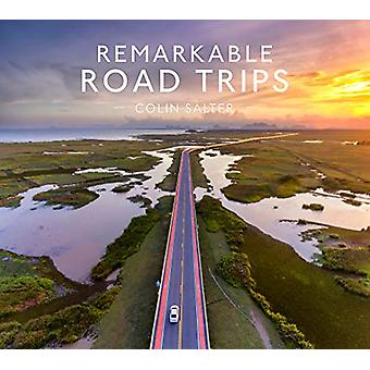 Remarkable Road Trips by Colin Salter - 9781911641018 Book